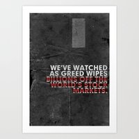 We've Watched As Greed... Art Print