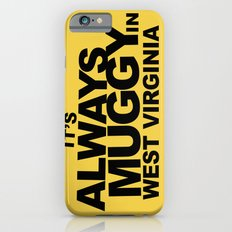 It's Always Muggy in West Virginia by RonkyTonk Slim Case iPhone 6s