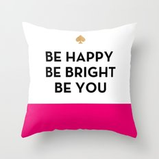 Be Happy Be Bright Be You - Kate Spade Inspired Throw Pillow