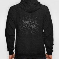 Dreams Happen Hoody