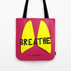 Breathe. A PSA for stressed creatives. Tote Bag