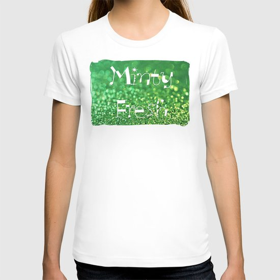 Minty Fresh... T-shirt