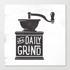 DAILY GRIND Canvas Print
