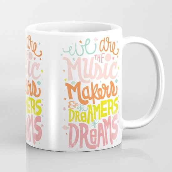 WE ARE THE MUSIC MAKERS Mug