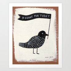 hooray for today - bird Art Print