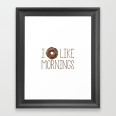 I Donut Like Mornings Framed Art Print