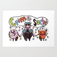 Crime!!! Art Print