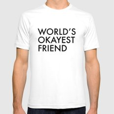 World's okayest friend SMALL White Mens Fitted Tee
