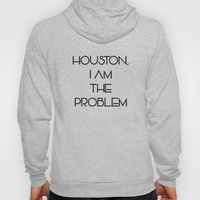 Houston, i am the problem Hoody