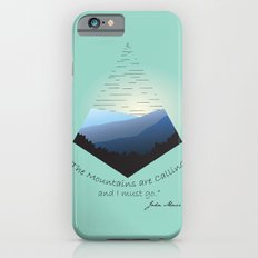 The Mountains Are Calling... iPhone 6s Slim Case