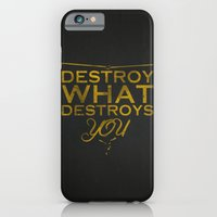 Destroy what destroys you iPhone 6 Slim Case