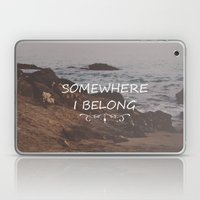Somewhere I Belong Laptop & iPad Skin