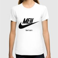 Meh Don't Do It Womens Fitted Tee White MEDIUM