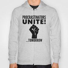 Procrastinators Unite To… Hoody