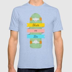 Skate or Die. Mens Fitted Tee Tri-Blue SMALL