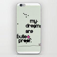 My dreams are bulletproof iPhone & iPod Skin