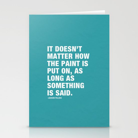 It Doesn't Matter how the Paint is put on, as long as Something is Said. Stationery Card