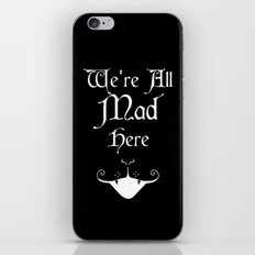 Alice In Wonderland We're All Mad Here iPhone & iPod Skin