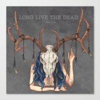 Long live the dead - Dear Canvas Print