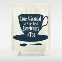 Love & Scandal are the Best Sweeteners of Tea Shower Curtain