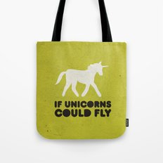 If unicorns could fly. Tote Bag
