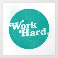 Work Hard Art Print