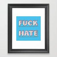 Fuck Hate Framed Art Print