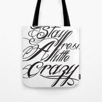 Stay fresh a little crazy Tote Bag