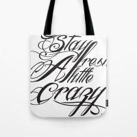 Stay Fresh A Little Craz… Tote Bag