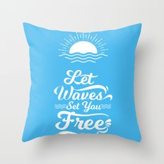 Let the Waves Set you Free Throw Pillow