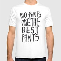No Pants Are The Best Pa… Mens Fitted Tee White SMALL