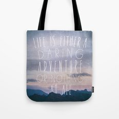 Life is either a daring adventure or nothing at all I Tote Bag