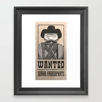 WANTED: SENOR UNDERPANTS Framed Art Print