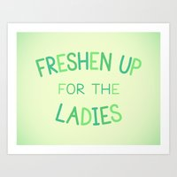 Freshen Up For The Ladie… Art Print