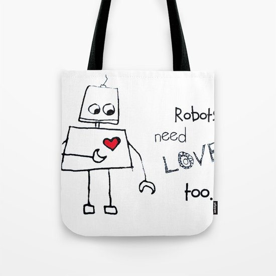 Robots Need Love Too Tote Bag