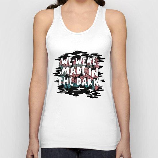 We were made in the Dark Unisex Tank Top