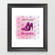 My High Heels Make Me Cl… Framed Art Print
