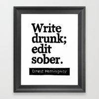 Write Drunk; Edit Sober.  Framed Art Print