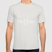 But First, Coffee Mens Fitted Tee Silver SMALL