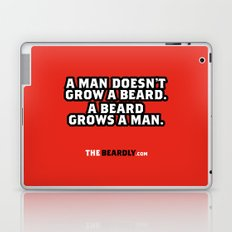 A MAN DOESN'T GROW A BEARD, A BEARD GROWS A MAN. Laptop & iPad Skin
