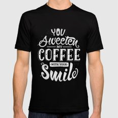 You sweeten my coffee with your smile Mens Fitted Tee Black SMALL