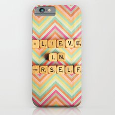 Believe in Yourself. Be You. Slim Case iPhone 6s