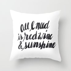 All I Need Is Red Wine &… Throw Pillow