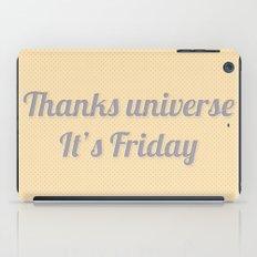 Thanks Universe It's Friday iPad Case