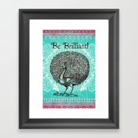 Be Brilliant Framed Art Print