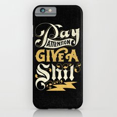 Pay Attention  iPhone 6 Slim Case