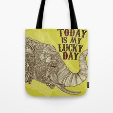 Today is my lucky day Tote Bag