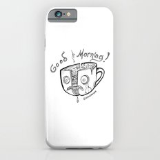 Good Morning Coffee iPhone 6 Slim Case