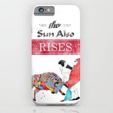 The Sun Also Rises iPhone 6 Slim Case