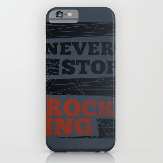 Never Stop Rocking iPhone & iPod Case